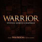 Play & Download Warrior (feat. War Room's Miss Clara) by Steven Curtis Chapman | Napster