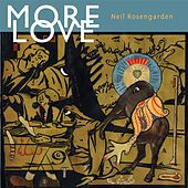 Play & Download More Love by Neil Rosengarden | Napster
