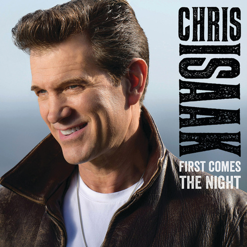 Play & Download First Comes The Night by Chris Isaak | Napster