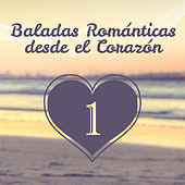 Play & Download Baladas Románticas Desde el Corazón (Volumen 1) by Various Artists | Napster