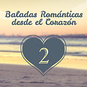 Play & Download Baladas Románticas Desde el Corazón (Volumen 2) by Various Artists | Napster