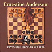 Never Make Your Move Too Soon by Ernestine Anderson