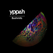 Bushmills - Single by Yppah
