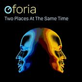 Play & Download Two Places at the Same Time by Oforia | Napster