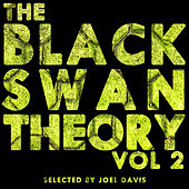 Play & Download The Black Swan Theory, Vol. 2 (Selected by Joel Davis) by Various Artists | Napster