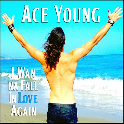 Play & Download I Wanna Fall in Love Again - Single by Ace Young | Napster