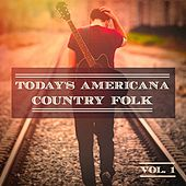 Today's Americana Country Folk, Vol. 1 (A Selection of Independent Country Folk Artists) by Various Artists