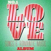 No. 1 Love Songs & Romantic Music Album von Various Artists