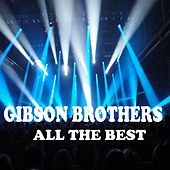 All the Best by Gibson Brothers
