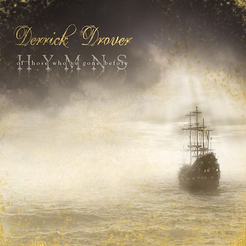 Play & Download Hymns: Of Those Who've Gone Before by Derrick Drover | Napster