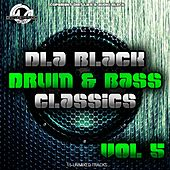 Play & Download DLA Black Drum & Bass Classics, Vol. 5 - EP by Various Artists | Napster
