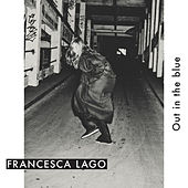 Play & Download Out in the Blue by Francesca Lago | Napster
