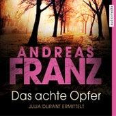 Das achte Opfer (Julia Durant ermittelt) von Andreas Franz