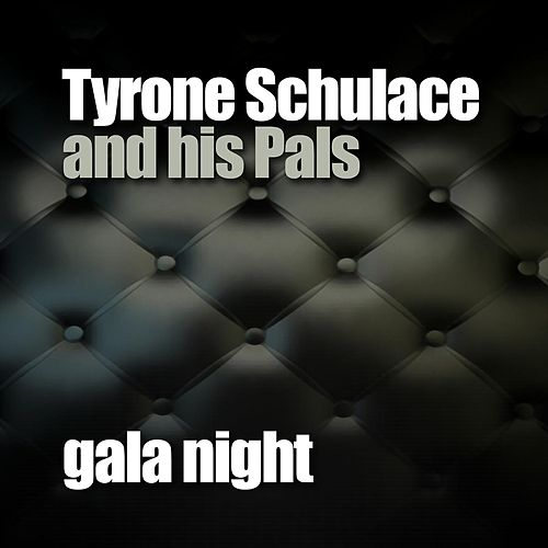 Play & Download Gala Night by Tyrone Schulace | Napster