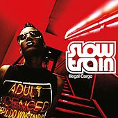 Illegal Cargo by Slow Train Soul