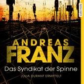 Das Syndikat der Spinne (Julia Durant ermittelt) von Andreas Franz