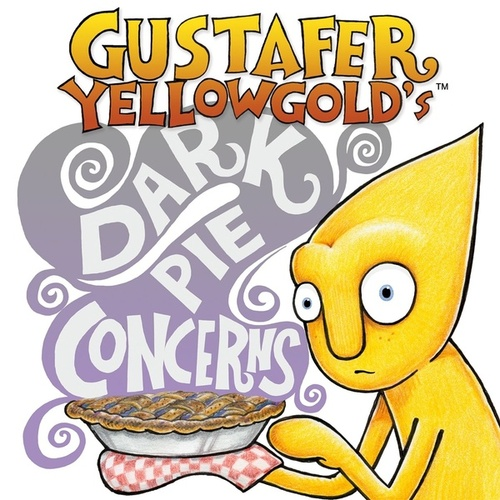 Play & Download Gustafer Yellowgold's Dark Pie Concerns by Gustafer Yellowgold | Napster