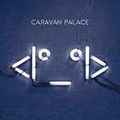 Play & Download <I°_°I> by Caravan Palace | Napster