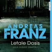 Letale Dosis (Julia Durant ermittelt) von Andreas Franz