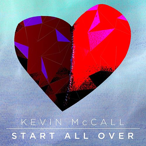 Play & Download Start All Over by Kevin McCall | Napster