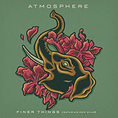 Play & Download Finer Things (feat. deM atlaS) by Atmosphere | Napster