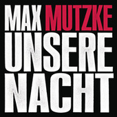 Play & Download Unsere Nacht (Radiomix) by Max Mutzke | Napster