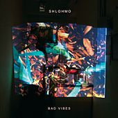 Play & Download Bad Vibes by Shlohmo | Napster