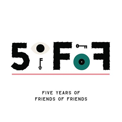 5oFoF: Five Years of Friends of Friends by Various Artists