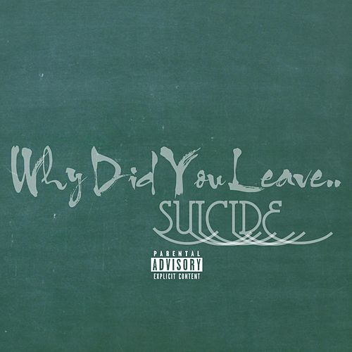 Play & Download Why Did You Leave by Suicide | Napster