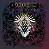 Play & Download Night Goes On For Days by Koritni | Napster