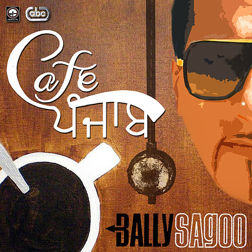 Play & Download Cafe Punjab by Bally Sagoo | Napster