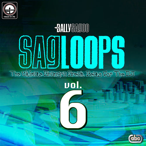 Play & Download Sagloops Volume 6 - The Ultimate Bhangra Break Beats For The DJ by Bally Sagoo | Napster