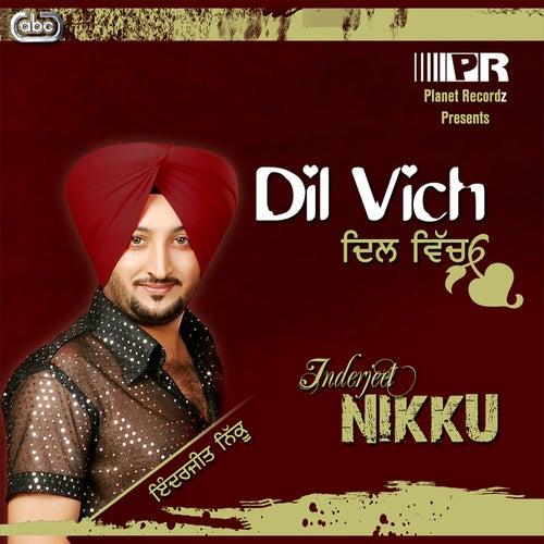 Play & Download Dil Wich by Inderjeet Nikku | Napster