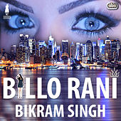 Play & Download Billo Rani by Bikram Singh | Napster
