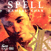 Play & Download Spell by Kamaal Khan | Napster