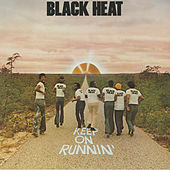 Play & Download Keep On Runnin' by Black Heat | Napster