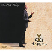 Play & Download He's My Cup by David Bruce Whitley   Napster