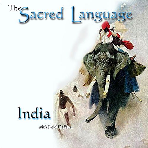 The Sacred Language ~India by Reid Defever
