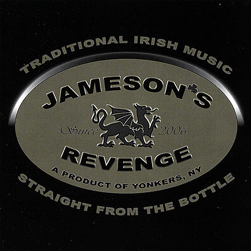 Traditional Irish Music-Straight From the Bottle by Jameson's Revenge