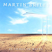 Play & Download It Comes in Waves by Martin Briley | Napster