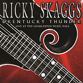 Live At The Charleston Music Hall by Ricky Skaggs