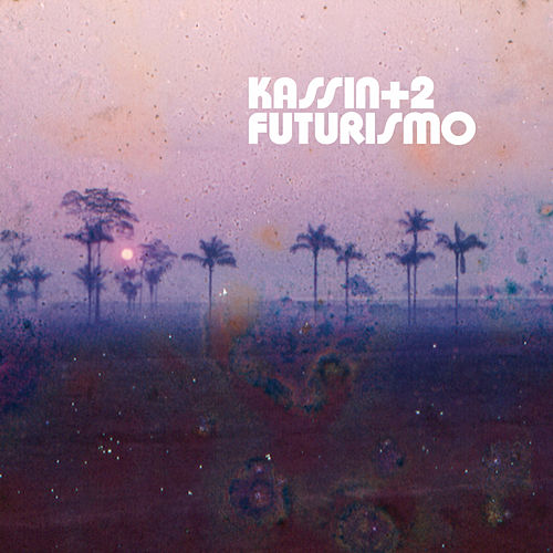 Play & Download Futurismo by Kassin | Napster
