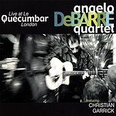 Play & Download Live At Le Quecumbar by Angelo Debarre | Napster