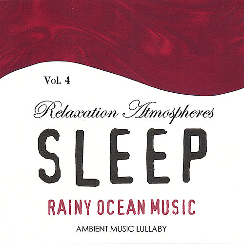 Play & Download Rainy Ocean Music - Relaxation Atmospheres for Sleep 4 by Ambient Music Lullaby | Napster