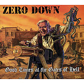 Play & Download Good Times...At the Gates of Hell by Zero Down | Napster