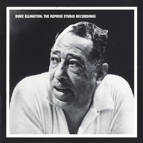Play & Download Duke Ellington: The Reprise Studio Recordings by Duke Ellington | Napster
