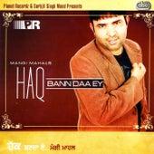 Haq Bann Daa Ey by Mangi Mahal