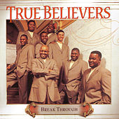 Play & Download Break Through by True Believers | Napster