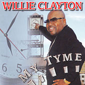 Play & Download My Time by Willie Clayton | Napster