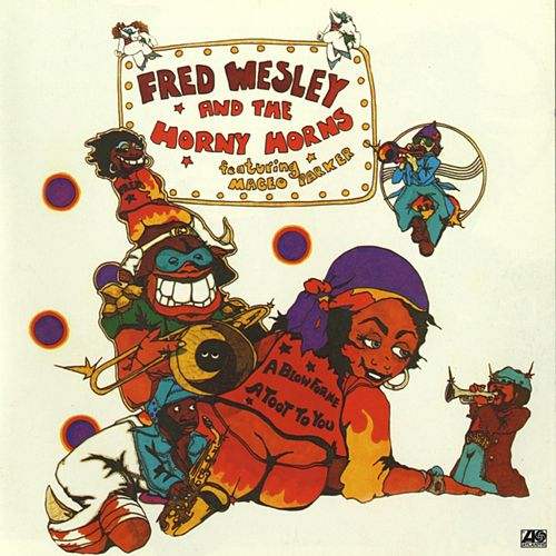 Play & Download A Blow For Me, A Toot To You by Fred Wesley | Napster